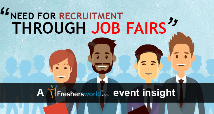 Need for recruitment through Job Fairs – An insight from Freshersworld's event