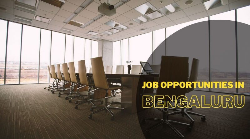 Job Opportunities in Bengaluru.