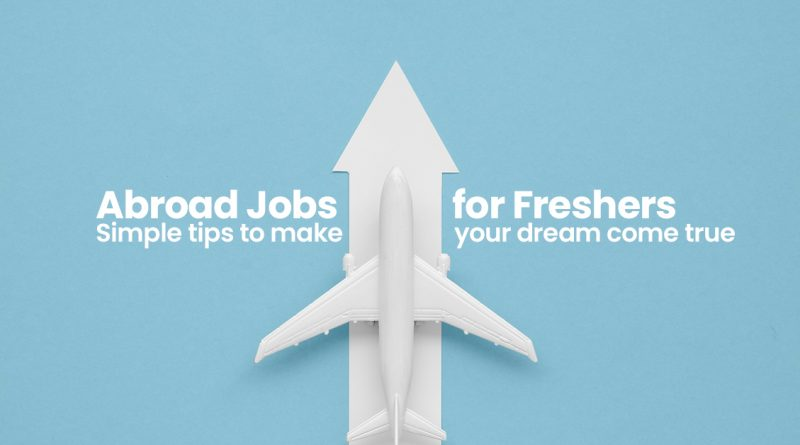 Jobs abroad for Freshers