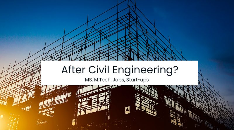 after civil engineering? what to do now
